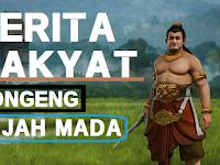 Cerita Dongeng Rakyat Kisah Sejarah Asal Usul Patih Gajahmada