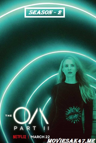 The OA Season 2 Complete Download 480p 720p 1080p [S02 Episode 8 Added]