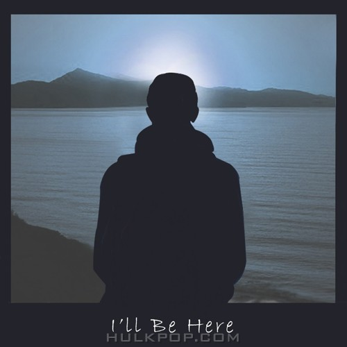 KIXS – I`ll Be Here – Single