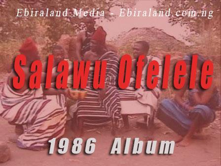 Ebira Music: Salawu Ofelele - 1986 Record. Vol 2.