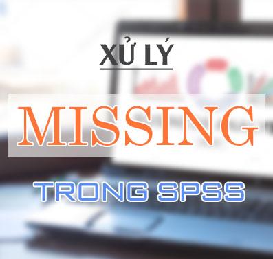 Lỗi missing và cách xử lý trong SPSS