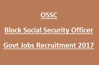 OSSC Block Social Security Officer Govt Jobs Recruitment 2017