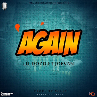 DOWNLOAD MP3: Lil Dozo ft. Joevan - Again 1