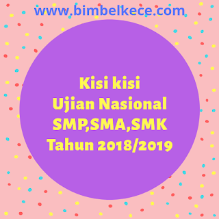 KISI KISI USBN SD dan UN SMP, SMA, SMK TH PELAJARAN 2018/2019