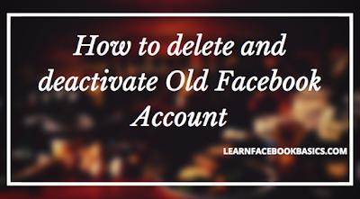 Delete - Deactivate Old Facebook Account