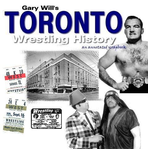 Gary Will's Toronto Wrestling History