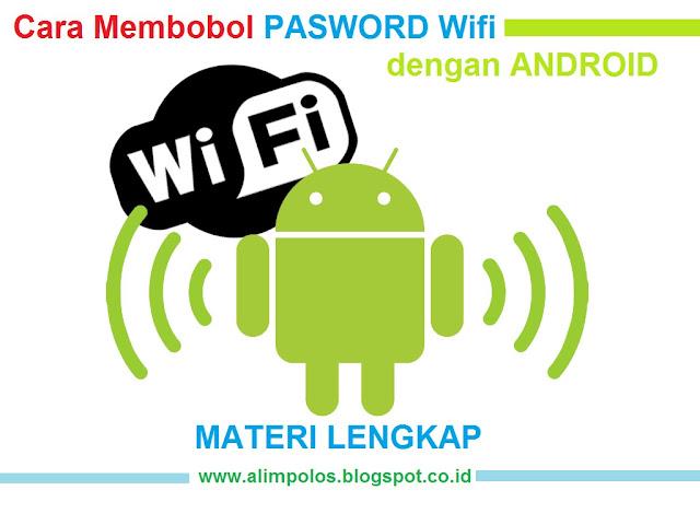 Cara Membobol Pasword Wifi dengan Android
