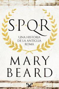 SPQR: Una historia de la antigua Roma, Mary Beard