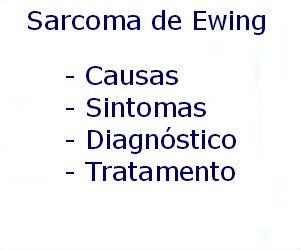 Sarcoma de Ewing causas sintomas diagnóstico tratamento prevenção riscos complicações