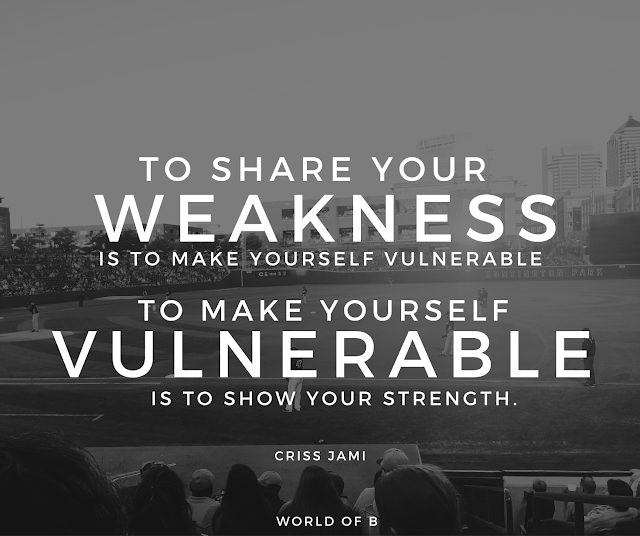 Embrace vulnerability. Cry your eyes out.