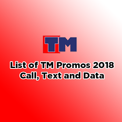 List of TM Promos 2018 - Call, Text and Data