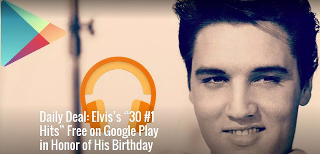 "Daily Deal: Elvis's ""30 #1 Hits"" Google Served Free on Play Store in Honor of His Birthday"