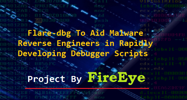 Flare-dbg To Aid Malware Reverse Engineers in Rapidly