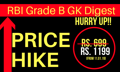 RBI Grade B GK Digest Price Hike from 11 January 2019