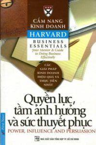 Cẩm Nang Kinh Doanh Harvard: Quyền Lực Tầm ảnh Hưởng Và Sức Thuyết Phục - Harvard Business