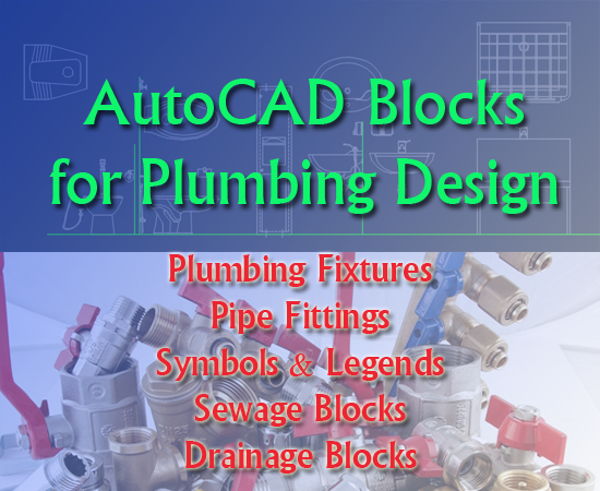 Download AutoCAD Blocks for Plumbing Design. CAD Blocks for Pipe Fittings, Plumbing Fixture, Drainage Fittings, Sewage Fittings and more.