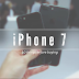 10 Important things to know before buying the iPhone 7 Series