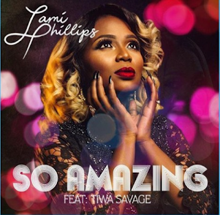 Lami Phillips Feat. Tiwa Savage – So Amazing