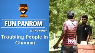Troubling People In Chennai | Fun Panrom with Sherif | FP#8 | Smile Mixture