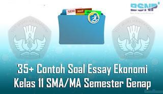 Contoh Soal dan jawaban Essay Ekonomi Kelas 11 SMA / MA Semester Genap Terbaru
