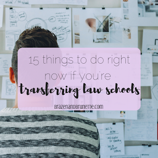 15 things to do right now as a law school transfer student so you're ready for the new year at your new school   brazenandbrunette.com