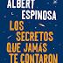 """""""Los secretos que jamás te contaron"""" de Albert Espinosa"""