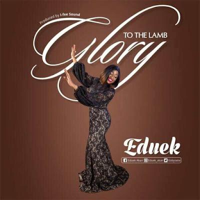 Music + Lyrics: Eduek – Glory To The Lamb