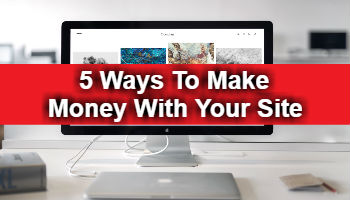 Top 5 Ways to Make Money With Your Website - Dimapur Express