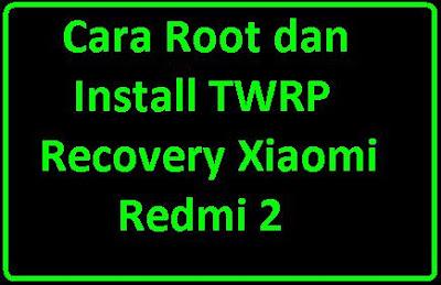 Silahkan lihat artikel berjudul Cara Root dan Install TWRP Recovery Xiaomi Redmi 2