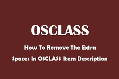 how to remove extra blank spaces in osclass item description