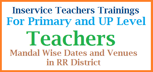 Primary and UP Level Teachers Training Schedule Dates Venues for RR Dist School Education Dept of Telangana has initiated to conduct Inservice Training to Teachers before Going to start the Academic Year 2017-18 in Telangana. District Educational Officers were ordered to organise this training programme smoothly with perfect action plan. DEO Ranga Reddy have decided to conduct the training programme to SGTs who are working at Primary level and SAs LPs who are working at UP and High School level. Here he has communicated Venues and Dates for the Training Programme primary-and-up-level-teachers-trainings-dates-venues