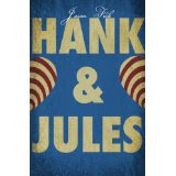 Hank and Jules