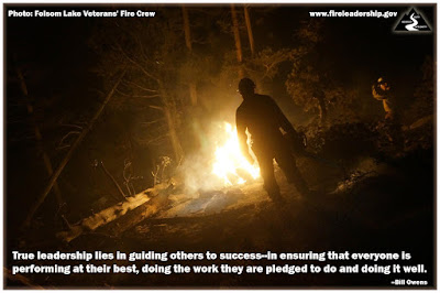 True leadership lies in guiding others to success--in ensuring that everyone is performing at their best, doing the work they are pledged to do and doing it well. –Bill Owens Photo: Folsom Lake Veterans' Fire Crew (fighting fire at night)