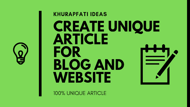 Create a Unique Article For Blog And Website
