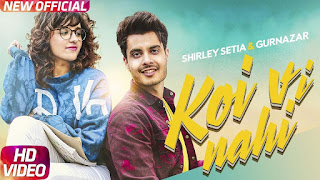 Koi Vi Nahi Song Lyrics | Shirley Setia | Gurnazar | Rajat Nagpal Latest Songs 2018 | Speed Records