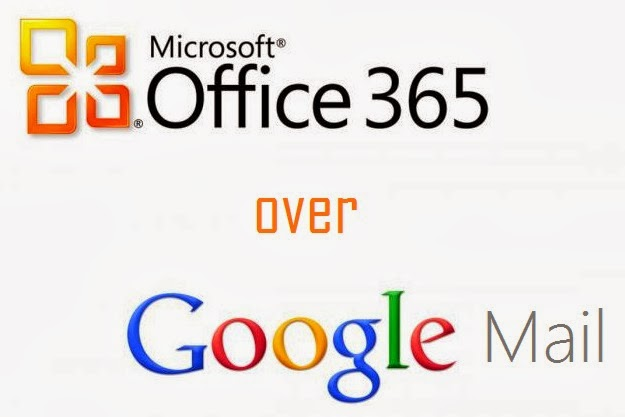 Microsoft Office 365 Over Google Mail