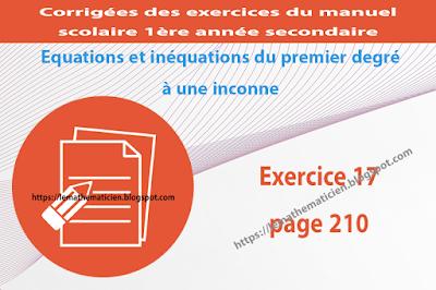 Exercice 17 page 210 - Equations et inéquations du premier degré à une inconnue