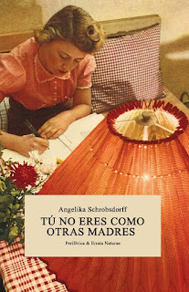 Tú no eres como otras madres Angelika Schrobsdorff