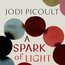 A SPARK OF LIGHT - by Jodi Picoult