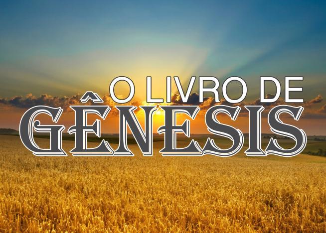 INTRODUÇÃO AO LIVRO DE GÊNESIS