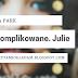 "#4 ""To skomplikowane. Julie"" - Jessica Park"