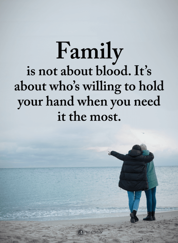 Family is not about blood. It\'s about who\'s willing to hold ...