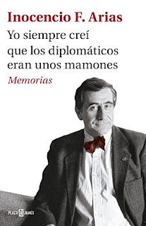 """""""Yo siempre creí que los diplomáticos eran unos memos"""" . Inocencio F. Arias"""