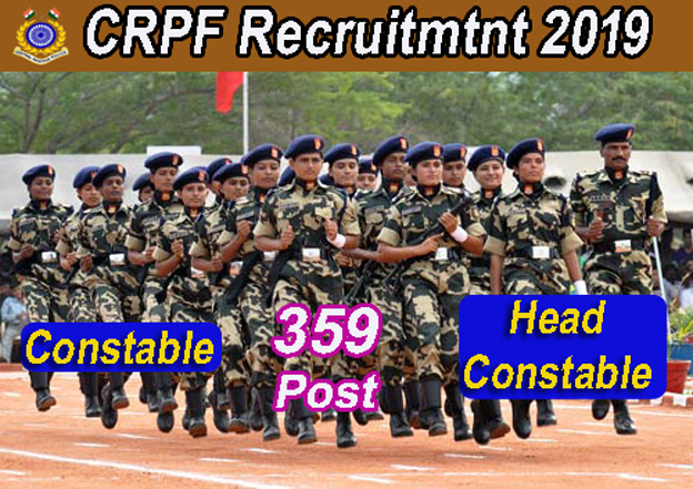 CRPF Recruitment 2019 – 359 Constable & Head Constable Posts