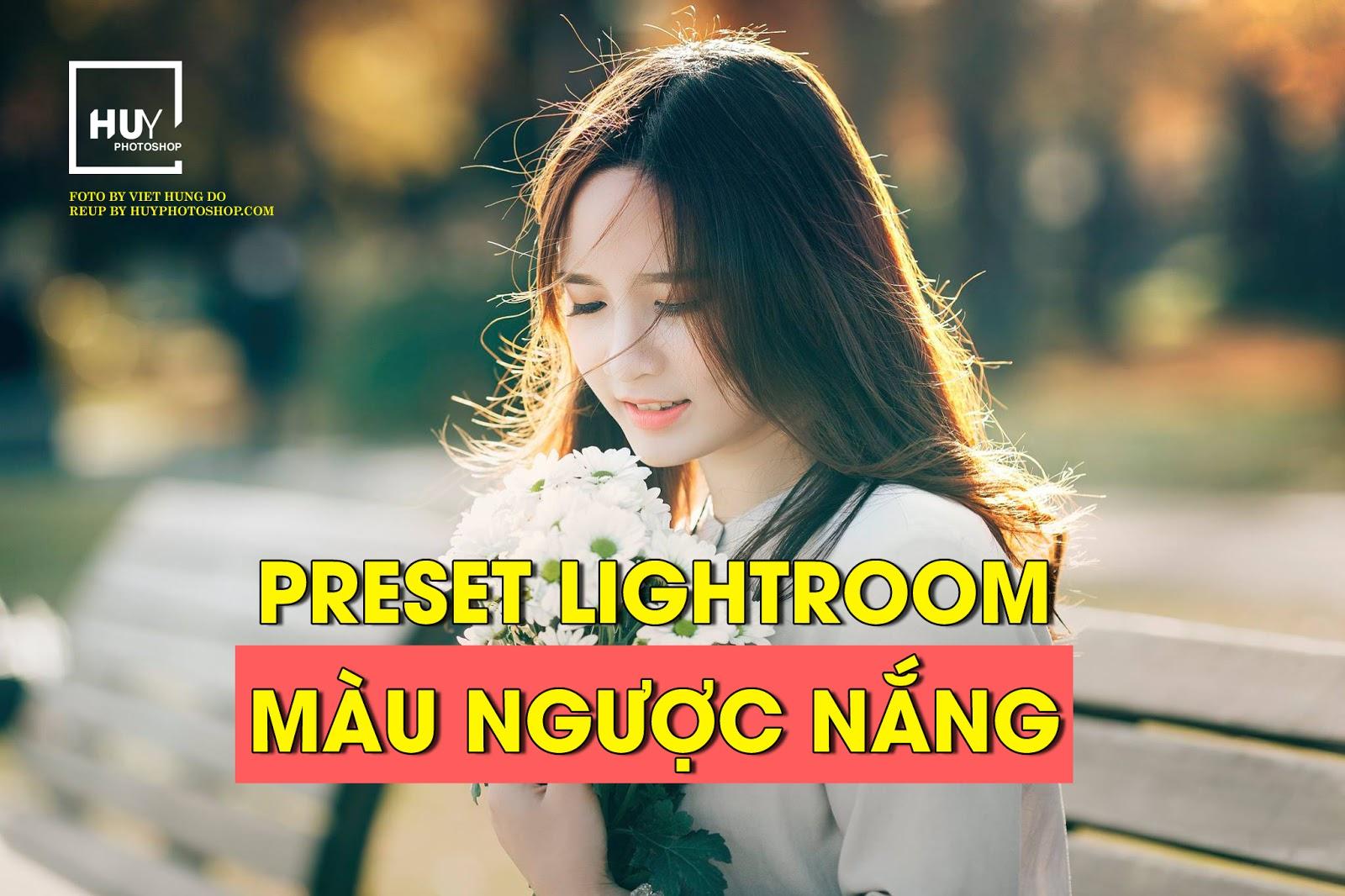 Preset lightroom màu ngược nắng nhẹ
