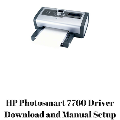 HP Photosmart 7760 Driver Download and Manual Setup