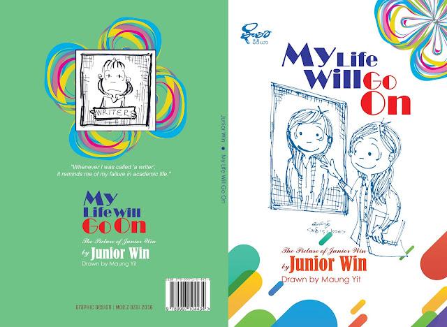 Junior Win ၏ My Life will go on (အဂၤလိပ္ဘာသာ၊ ရုပ္စုံ) စာအုပ္ ထြက္ပါျပီ