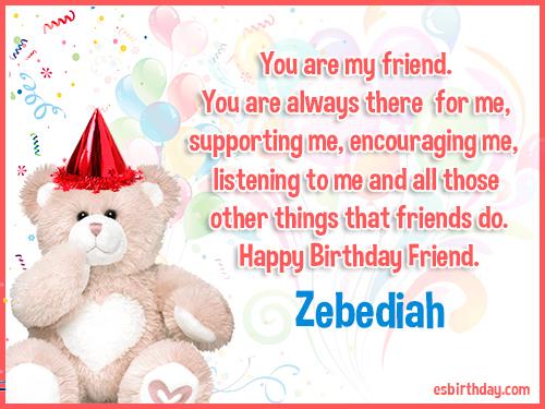 Zebediah Happy birthday friends always