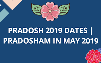 Pradosh Date in May, Pradosham Date May 02, Next Pradosham Dates 2019