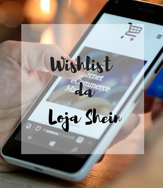 Wishlist da Loja Shein